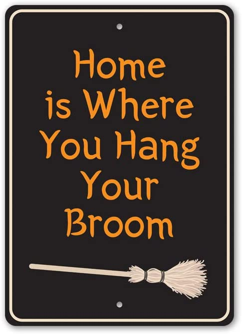 Home is Where You Hang Your Broom, Witch and Broomsticks, Halloween Home Sweet Home Aluminum Sign - 10