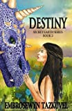 Destiny: Secret Earth Series Book 2 (Volume 2)