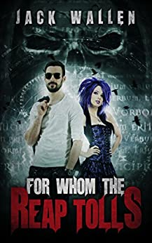 For Whom The Reap Tolls (Reapers Book 3) by [Wallen, Jack]