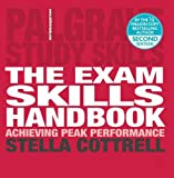 The Exam Skills Handbook: Achieving Peak Performance (Palgrave Study Skills)