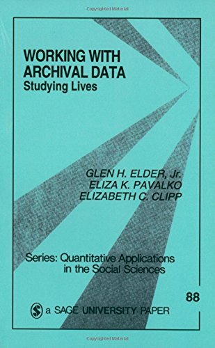 Working With Archival Data: Studying Lives (Quantitative Applications in the Social Sciences)