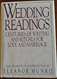 img - for WEDDING READINGS, CENTURIES OF WRITING AND RITUALS FOR LOVE AND MARRIAGE book / textbook / text book