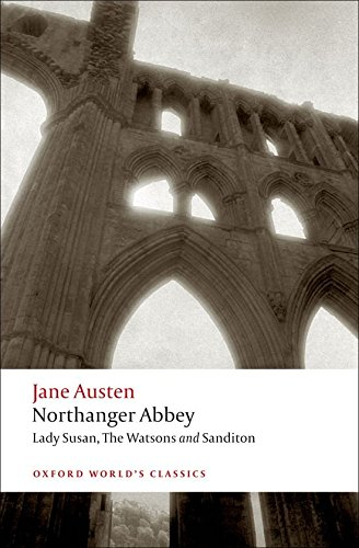 Northanger Abbey, Lady Susan, The Watsons, Sandito…