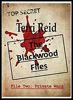 The Blackwood Files : File Two: Private Wars by [Reid, Terri]