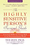 The Highly Sensitive Person's Survival Guide, Ted Zeff, 1572243961