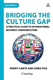 img - for Bridging the Culture Gap: A Practical Guide to International Business Communication 2nd edition by Carte, Penny, Fox, Chris (2008) Paperback book / textbook / text book