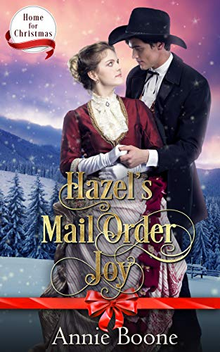 Hazel's Mail Order Joy (Home for Christmas Book 4) by [Boone, Annie]