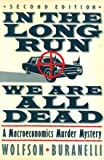 img - for In the Long Run We Are All Dead: A Macroeconomics Murder Mystery book / textbook / text book