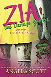 Zia The Teenage Zombie & The Undead Diaries