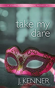 Take My Dare: A Stark International Novella (Stark International Trilogy Book 4) by [Kenner, J.]