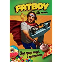 Fatboy: The Movie by Mike Manno, and Jeff Novick Miles Forman