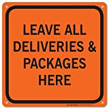 """Leave All Deliveries And Packages Here Sign - Avoid Packages Being Delivered Next Door -12""""x12""""- .060 Heavy Duty Plastic - Made in USA - Indoor and Outdoor Use - A92-362PL"""