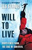 Will To Live: Les Stroud Relives The Greatest Survival Stories Of
