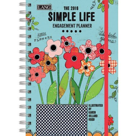 "LANG - 2018 Spiral Engagement Planner - ""Simple Life"" - Artwork By Karen H. Good - 12 Month by Week or Month - 6.25"" x 9"""