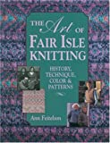 The Art of Fair Isle Knitting: History, Technique, Color & Patterns