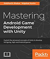 Mastering Android Game Development with Unity Front Cover