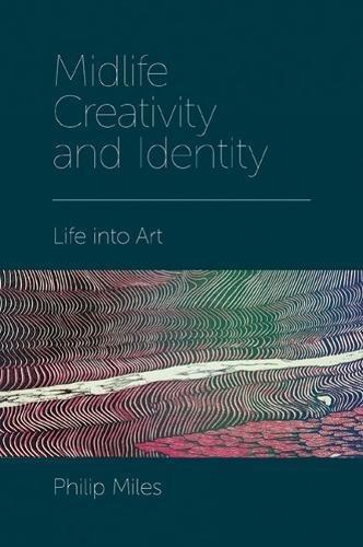 Midlife Creativity and Identity: Life Into Art