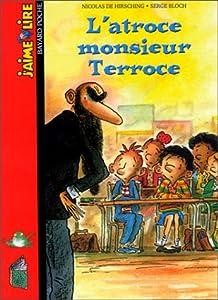 """Afficher """"Atroce monsieur Terroce (L')"""""""