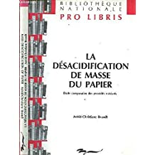 Mass Deacidification of Paper: A Comparative Study of Existing Processes