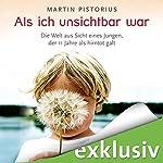 Als ich unsichtbar war: Die Welt aus der Sicht eines Jungen, der 11 Jahre als hirntot galt | Martin Pistorius