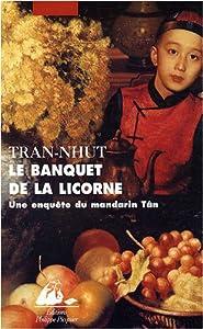 """Afficher """"Une enquête du mandarin Tân. Le banquet de la licorne"""""""
