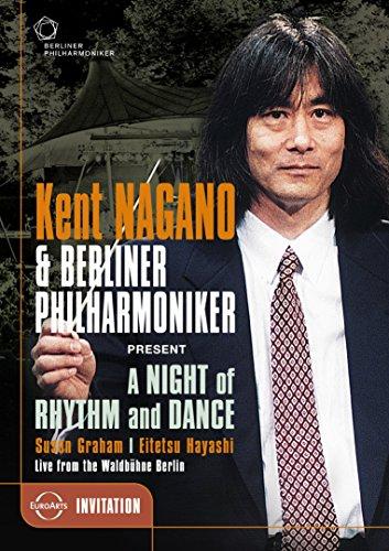 - Kent Nagano; A Night of Rhythm and Dance