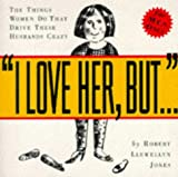 I Love Her, But..., Robert Llewellyn Jones, 0761104739