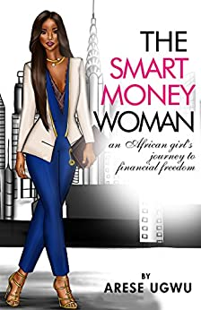 The Smart Money Woman by [Ugwu, Arese]