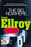 The Big Nowhere. James Ellroy