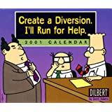 Dilbert Create a Diversion, I'll Run for Help 2001 Calendar