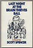 Last Night at the Brain Thieves Ball, Scott Spencer, 0395171253