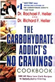 The Carbohydrate Addict's No Cravings Cookbook, Rachael F. Heller and Richard F. Heller, 0525948554