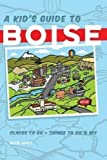A Kid's Guide to Boise