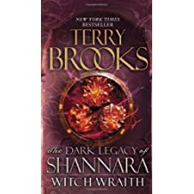 Witch Wraith: The Dark Legacy of Shannara: Written by Terry Brooks, 2014 Edition, Publisher: Del Rey [Mass Market Paperback]