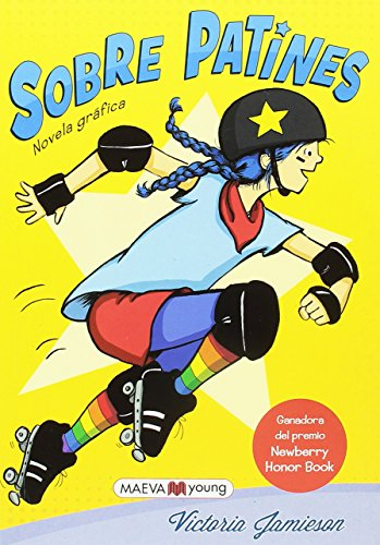 Sobre patines / Roller Girl (Spanish Edition) ()