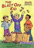 The Blast Off Kid (Math Matters (Kane Press Paperback))