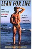 Lean for Life: Stay Motivated and Lean Forever- The Lifestyle Approach to Leanness: Balanced Diet, Aerobic Exercise, Weight Training