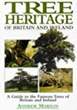 Tree Heritage of Britain and Ireland: A Guide to the Famous Trees of Britain and Ireland