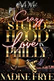 A Crazy Stupid Hood Love In Philly - Kindle edition by Frye, Nadine. Literature & Fiction Kindle eBooks @ Amazon.com.