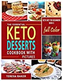 Keto Desserts Cookbook with Color Pictures: Easy, Quick and Tasty High-Fat Low-Carb Ketogenic Treats to Try from No-bake Energy Bomblets to Sugar-Free ... Melts and beyond... (Keto Diet for Beginners)