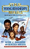 Trouble on Cloud City, Kevin J. Anderson and Rebecca Moesta, 0425164160