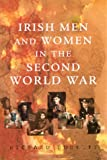Irish Men and Women in the Second World War, Richard Doherty, 1851824413