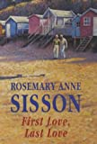 First Love, Last Love, Rosemary Anne Sisson, 0727857991