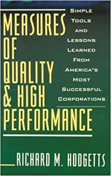 Book Measures of Quality and High Performance: Simple Tools and Lessons Learned from America's Most Successful Corporations