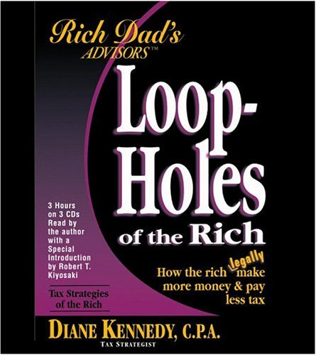 Loopholes of the Rich: How the Rich Legally Make More Money and Pay Less Tax by Time Warner Audio Books