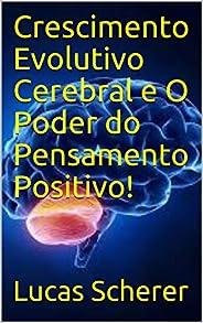 Crescimento Evolutivo Cerebral e O Poder do Pensamento Positivo!