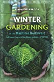 Winter Gardening in the Maritime Northwest: Cool Season Crops for the Year-Round Gardener
