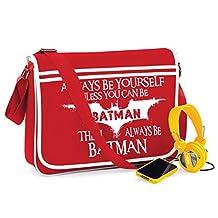 Always Be Batman-Unisex Funny Jokes Sayings Bagbase Retro Messenger Bag
