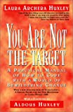 You Are Not the Target, Laura A. Huxley, 1569246998