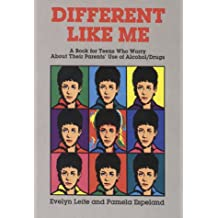 Different Like Me: A Book for Teens Who Worry about Their Parent's Use of Alcohol/Drugs